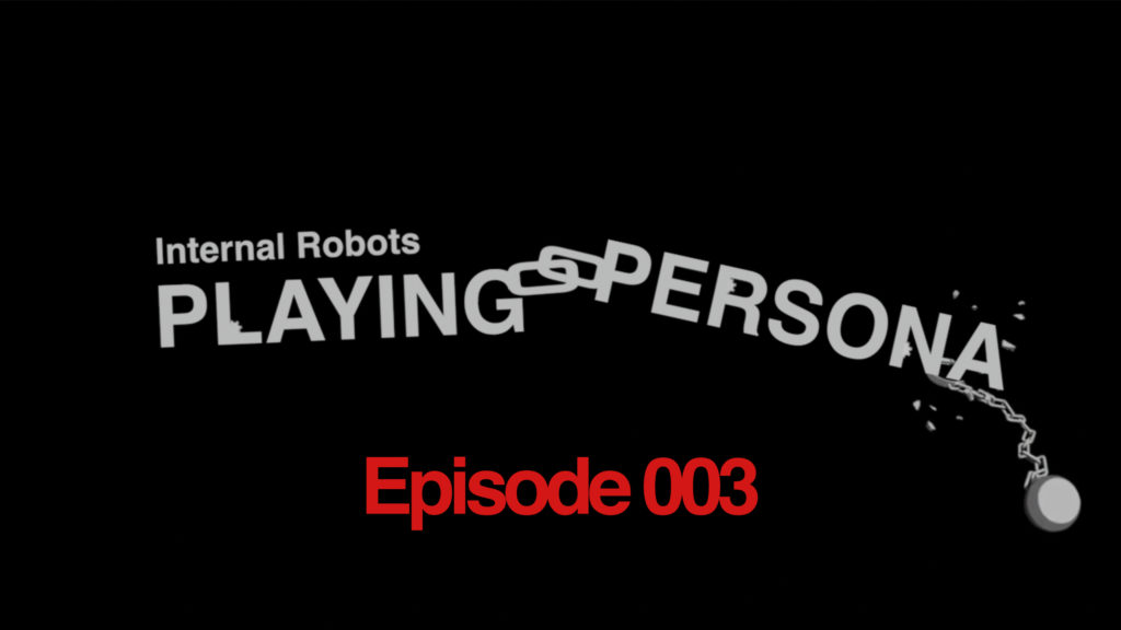 Playing Persona: Episode 003