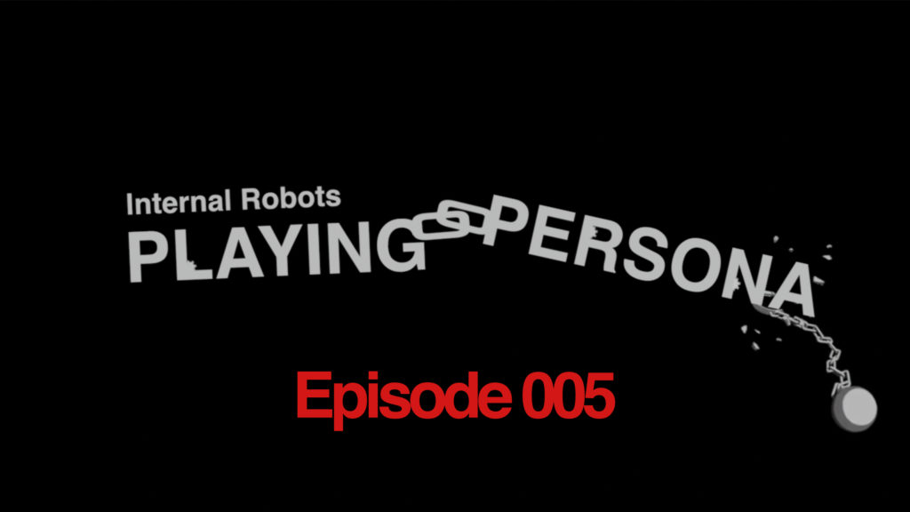 Playing Persona: Episode 005