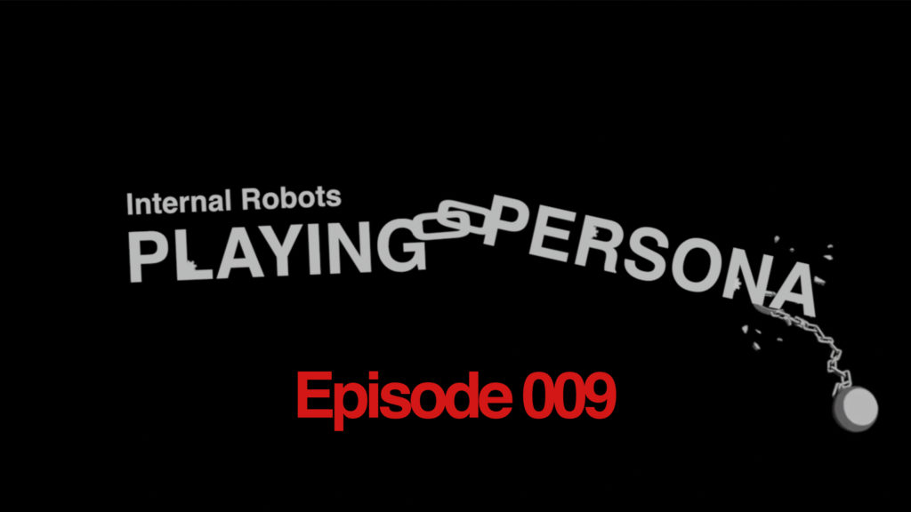 Playing Persona: Episode 009