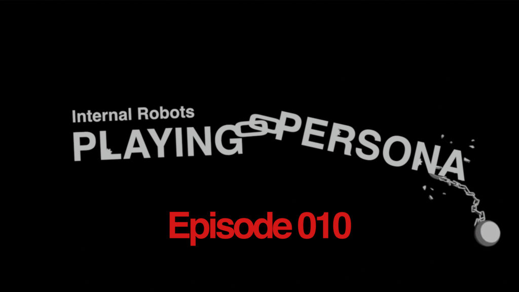 Playing Persona: Episode 010