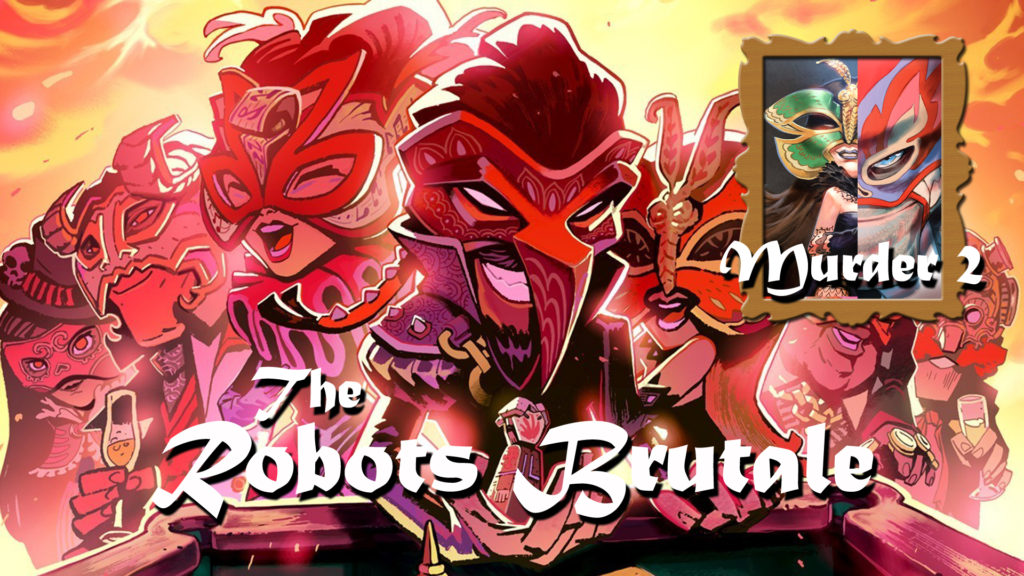 The Robots Brutale: Murder Two