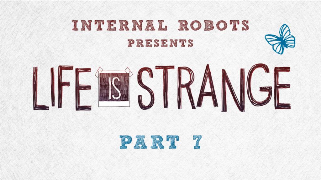 Life Is Strange – Part 07