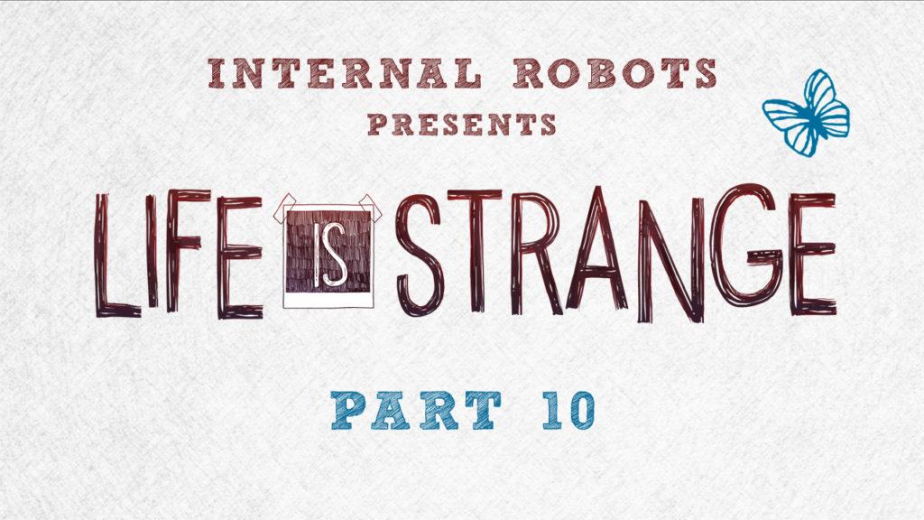 Life Is Strange – Part 10