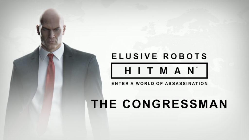 Elusive Robots – Hitman Elusive Target: The Congressman