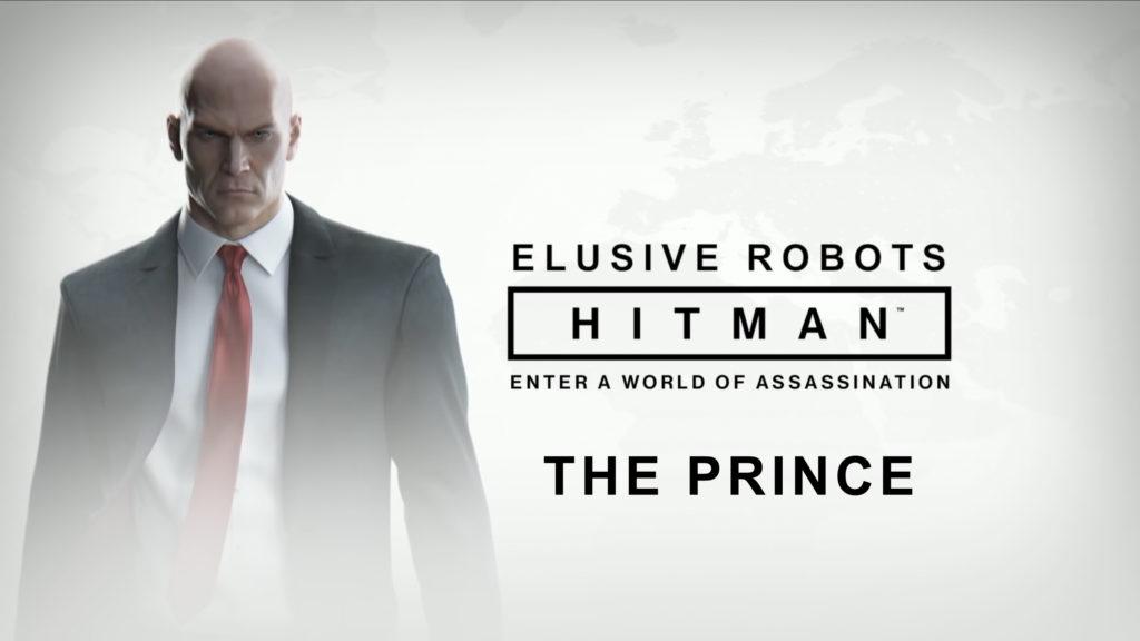 Elusive Robots – Hitman Elusive Target: The Prince