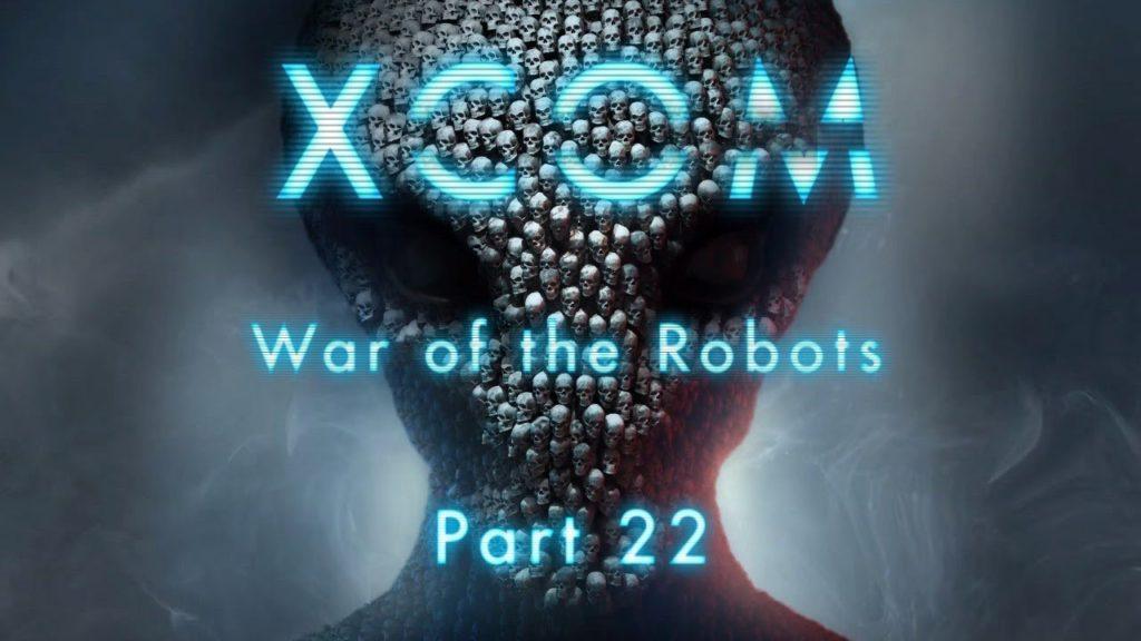XCOM: War of the Robots – Part 22