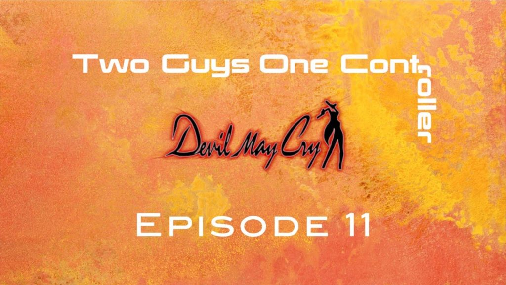 Two Guys One Cont: Devil May Cry – Episode 11