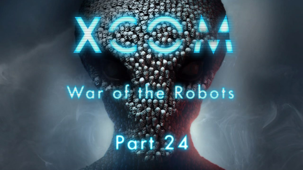 XCOM: War of the Robots – Part 24
